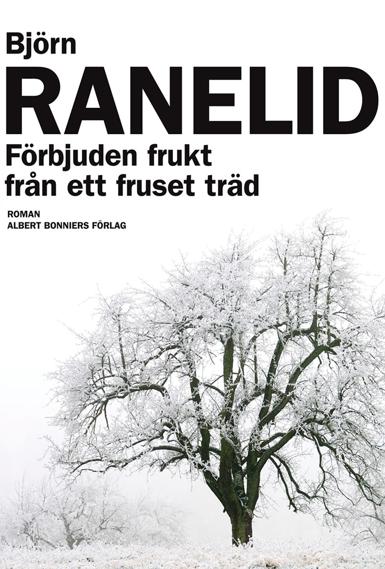 Björn Ranelid förbuden frukt från ett fruset träd