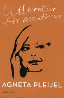 Agneta Pleijel Litterstur för amatörer